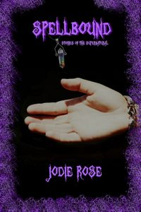 Spellbound ebook Cover, written by Jodie Rose