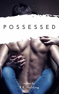 Possessed eBook Cover, written by R. R. Holding