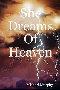 She Dreams Of Heaven Book Cover, written by Michael Murphy