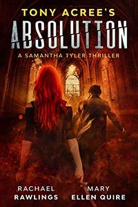 Tony Acree's Absolution eBook Cover, written by Rachael Rawlings, Mary Ellen Quire and Tony Acree