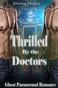 Thrilled By The Doctors eBook Cover, written by Emma Night