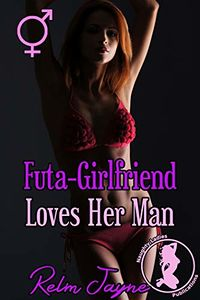 Futa-Girlfriend Loves Her Man eBook Cover, written by Relm Jayne