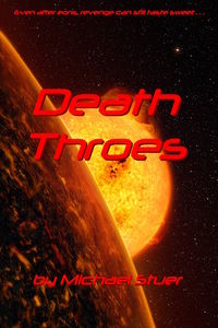 Death Throes eBook Cover, written by Michael Stuer