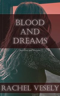 Blood and Dreams eBook Cover, written by Rachel Vesely