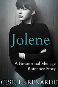 Jolene: A Paranormal Menage Romance Story eBook Cover, written by Giselle Renarde