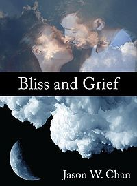 Bliss and Grief eBook Cover, written by Jason W. Chan