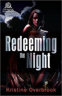 Redeeming the Night eBook Cover, written by Kristine Overbrook