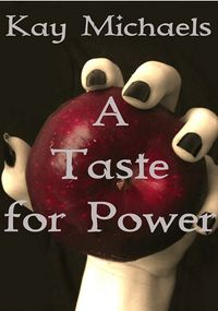 A Taste for Power eBook Cover, written by Kay Michaels