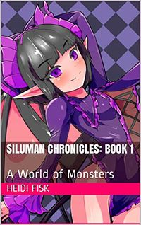 Siluman Chronicles: Book 1: A World of Monsters eBook Cover, written by Heidi Fisk