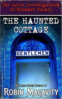 The Haunted Cottage eBook Cover, written by Robin Macavity
