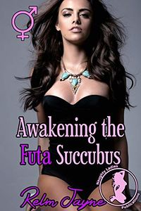 Awakening the Futa Succubus eBook Cover, written by Relm Jayne