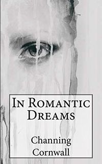 In Romantic Dreams eBook Cover, written by Channing Cornwall