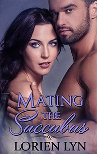 Mating the Succubus Original eBook Cover, written by Lorien Lyn
