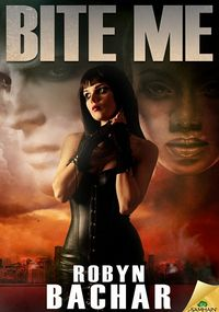 Bite Me Book Cover, written by Robyn Bachar