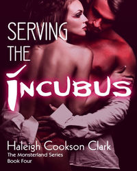 Serving the Incubus eBook Cover, written by Haleigh Cookson Clark