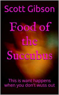Food of the Succubus eBook Cover, written by Scott Gibson