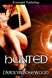 Hunted eBook Cover, written by Carolyn Rosewood