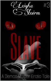 Slave eBook Cover, written by Leigha Stoirm