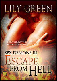 Escape from Hell: Sex Demons 3 eBook Cover, written by Lily Green