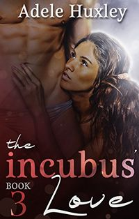 The Incubus' Love eBook Cover, written by Adele Huxley