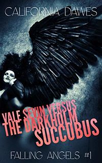 Vale Sevin Versus the Darkholm Succubus eBook Cover, written by California Dawes