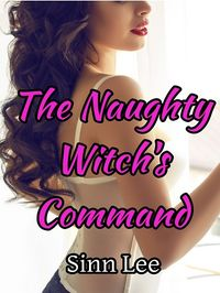 The Naughty Witch's Command eBook Cover, written by Sinn Lee