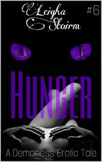 Hunger eBook Cover, written by Leigha Stoirm