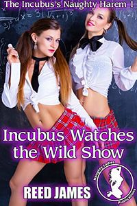 Incubus Watches the Wild Show eBook Cover, written by Reed James