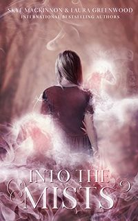 Into the Mists eBook Cover, written by Laura Greenwood and Skye MacKinnon