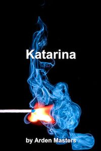 Katarina eBook Cover, written by Arden Masters