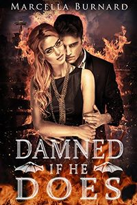 Damned If He Does eBook Cover, written by Marcella Burnard