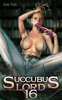 Succubus Lord 16 eBook Cover, written by Eric Vall