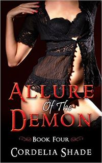 Allure Of The Demon: Book Four eBook Cover, written by Cordelia Shade