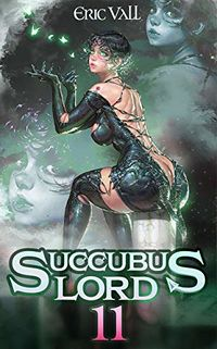Succubus Lord 11 eBook Cover, written by Eric Vall