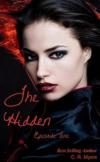The Hidden-Episode One eBook Cover, written by C. R. Myers