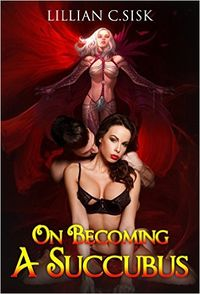On Becoming a Succubus eBook Cover, written by Lillian C. Sisk