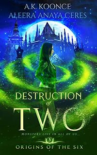 Destruction of Two eBook Cover, written by A.K. Koonce and Aleera Anaya Ceres