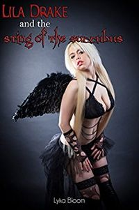 Lila Drake and the Sting of the Succubus eBook Cover, written by Lyka Bloom