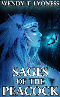 Sages of the Peacock eBook Cover, written by Wendy T. Lyoness