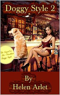 Doggy Style 2 eBook Cover, written by Helen Arlet