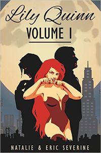 Lily Quinn: Volume 1 eBook Cover, written by Natalie Severine and Eric Severine