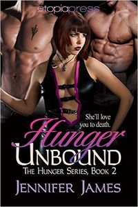 Hunger Unbound eBook Cover, written by Jennifer James