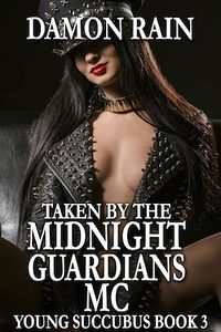 Taken by the Midnight Guardians Motorcycle Club eBook Cover, written by Damon Rain