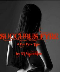 Succubus Fyre: A Fey Fyre Tale eBook Cover, written by Vi Valentine