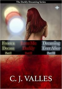 The Darkly Dreaming Series: Parts 1-3 eBook Cover, written by C. J. Valles