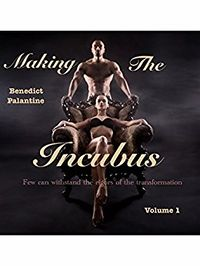 Making The Incubus eBook Cover, written by Benedict Palantine