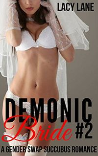 The Demonic Bride: Book 2 eBook Cover, written by Lacy Lane
