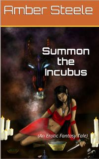 Summon the Incubus eBook Cover, written by Amber Steele