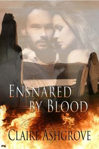 Ensnared by Blood eBook Cover, written by Claire Ashgrove
