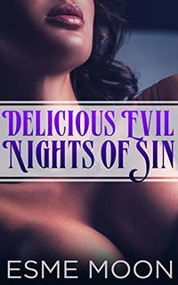 Delicious Evil Nights of Sin: Three Succubus Tales eBook Cover, written by Esme Moon